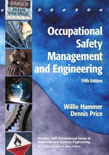 Occupational Safety Management and Engineering (5th Edition): Willie Hammer, Dennis Price