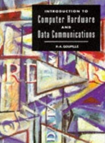 Introduction Computer Hardware and Data Communications: Goupille