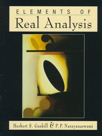 Elements of Real Analysis: Herbert S. Gaskill; Pallasena P. Narayanaswami