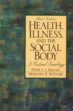9780138970758: Health, Illness, and the Social Body: A Critical Sociology (3rd Edition)