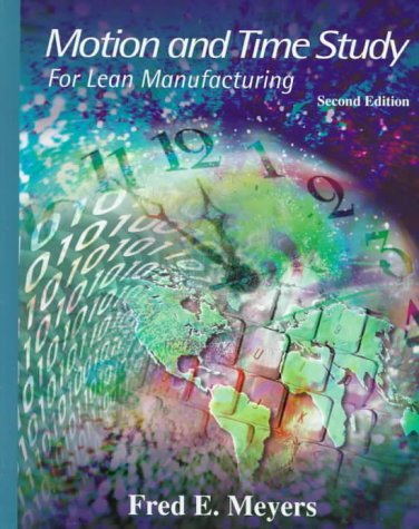 9780138974558: Motion and Time Study: For Lean Manufacturing (2nd Edition)