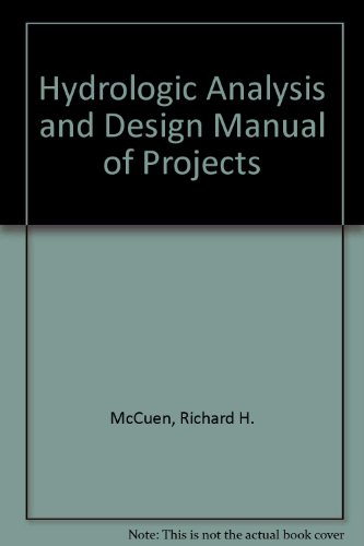 Hydrologic Analysis and Design Manual of Projects: McCuen, Richard H.