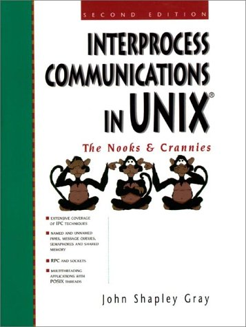 9780138995928: Interprocess Communications in UNIX: The Nooks and Crannies (2nd Edition)