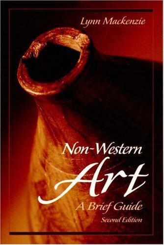 Non-Western Art: A Brief Guide (2nd Edition): Mackenzie, Lynn