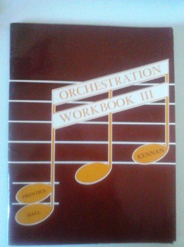 9780139002908: Orchestration Workbook III, 3rd Edition