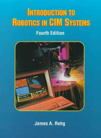 9780139012082: Introduction to Robotics in CIM Systems (4th Edition)