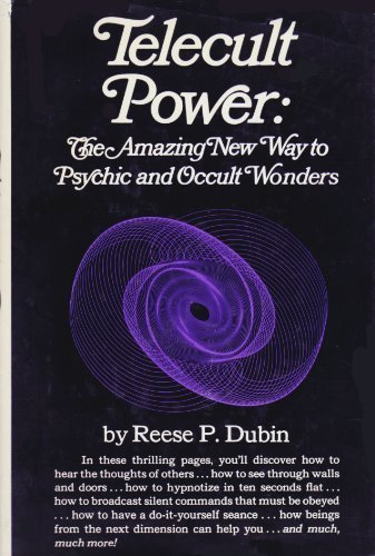 Telecult Power; The Amazing New Way to Psychic and Occult Wonders,: Dubin, Reese P.
