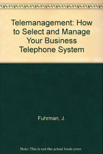 9780139025112: Telemanagement: How to Select and Manage Your Business Telephone System