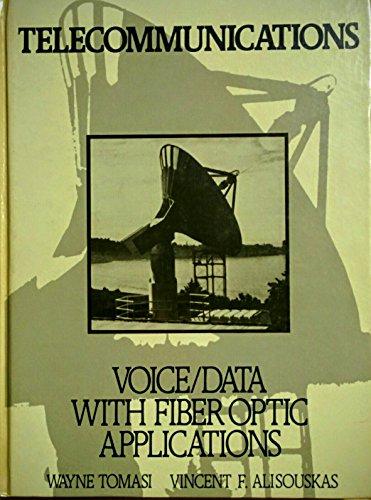 Telecommunications: Voice/Data With Fiber Optic Applications: Tomasi, Wayne, Alisouskas,