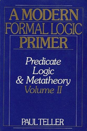 9780139031960: A Modern Formal Logic Primer: Predicate Logic and Metatheory, Volume II