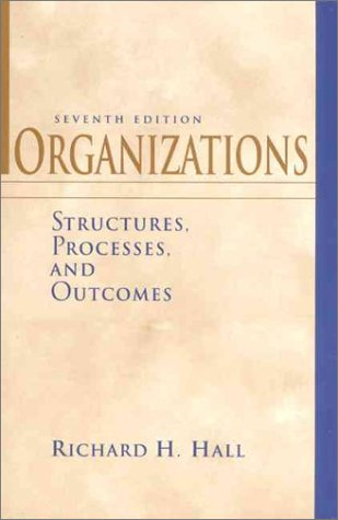 9780139033940: Organizations: Structures, Processes, and Outcomes (7th Edition)