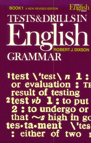 Tests & Drills in English Grammar, Book 1 (A New Revised Edition) (9780139037337) by Robert J. Dixson