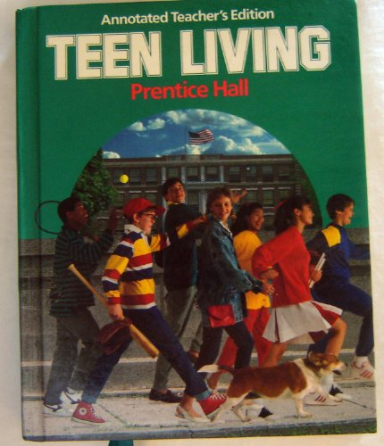9780139039805: Teen Living Annotated Teacher's Edition