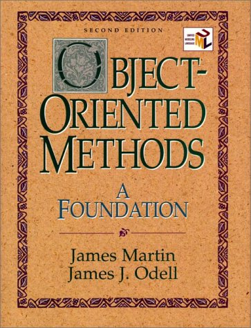 Object-Oriented Methods: A Foundation, UML Edition (2nd Edition): James Martin; James J. Odell