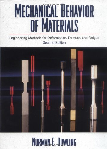 Mechanical Behavior of Materials: Engineering Methods for: Dowling, Norman E.