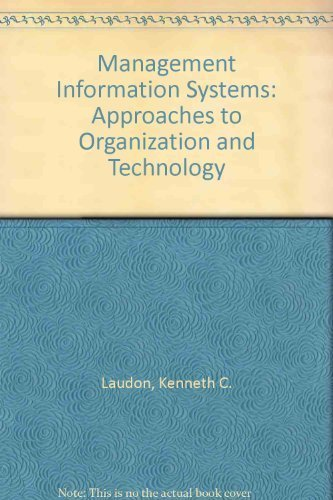 Management Information Systems: Approaches to Organization and: Laudon, Kenneth C.