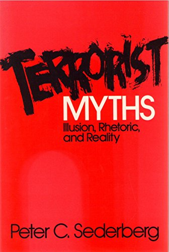 9780139068010: Terrorist Myths: Illusion, Rhetoric, and Reality