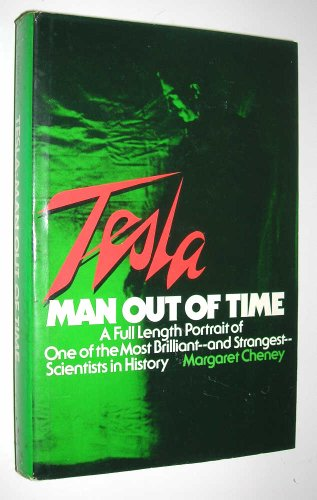 Tesla: Man Out Of Time: Margaret Cheney