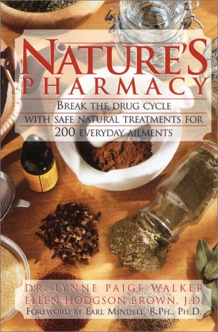 9780139072543: Natures Pharmacy: Break the Drug Cycle With Safe Natural Alternative Treatments for 200 Everyday Ailments
