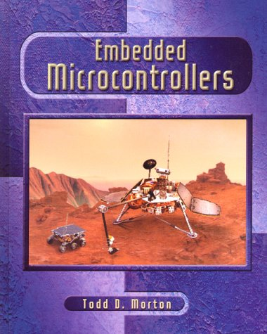 Embedded Microcontrollers: Todd D. Morton