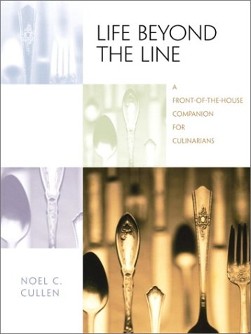 9780139075858: Life Beyond the Line: A Front-of-the-House Companion for Culinarians