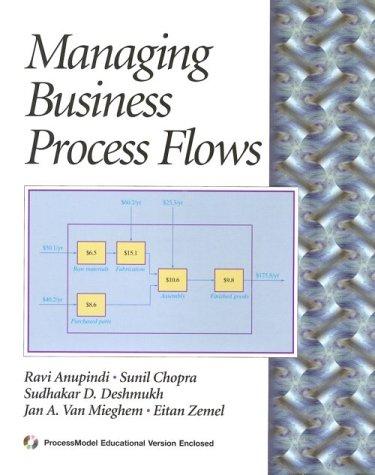 Managing Business Process Flows: Anupindi, Rav�, Chopra,