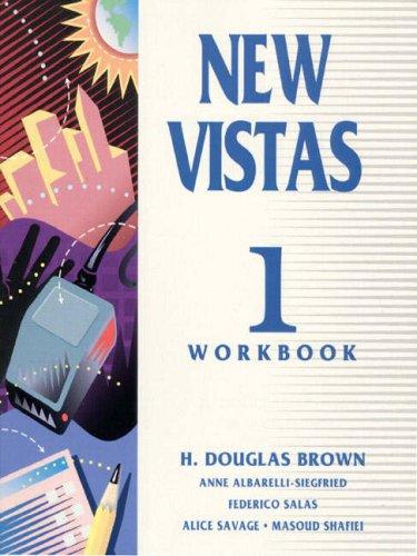 New Vistas, Book 1: Interactive Course in English Workbook (Bk. 1): Brown, H. Douglas