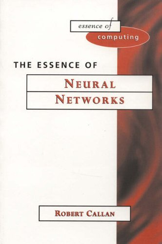 9780139087325: The Essence of Neural Networks (Essence of Computing)