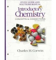 Introductory Chemistry: Concepts & Connections: Charles H. Corwin