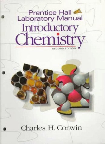 Prentice Hall Laboratory Manual, Introductory Chemistry (2nd: Charles H. Corwin