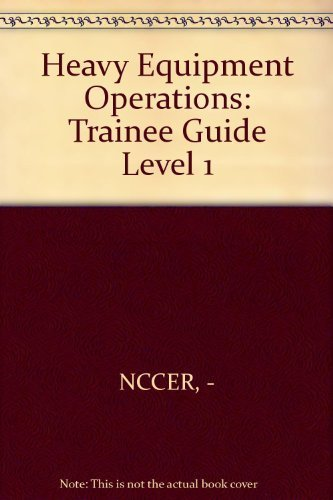 9780139094903: Heavy Equipment Operations: Trainee Guide Level 1