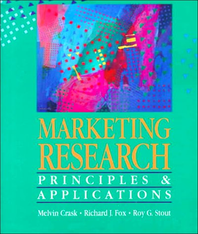 Marketing Research: Principles and Applications: Crask, Melvin, Fox,