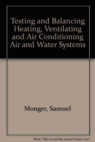 9780139120312: Testing and Balancing Hvac Air and Water Systems