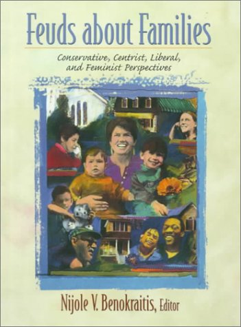 9780139124600: Feuds about Families: Conservative, Centrist, Liberal, and Feminist Perspectives