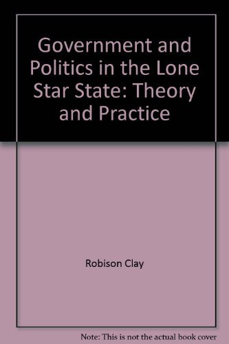 9780139127915: Government and politics in the Lone Star State: Theory and practice