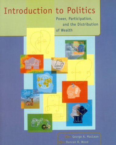Introduction to Politics: Power, Participation, and the: Duncan R. Wood