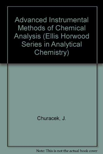 9780139131950: Advanced Instrumental Methods of Chemical Analysis (Ellis Horwood Series in Analytical Chemistry)