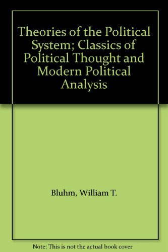 9780139133275: Theories of the Political System; Classics of Political Thought and Modern Political Analysis