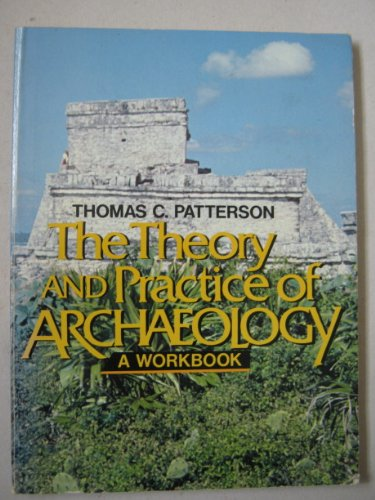 9780139133503: The Theory & Practice of Archaeology: A Workbook