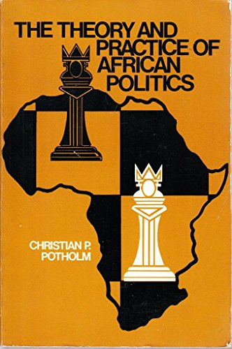 9780139135330: The theory and practice of African politics