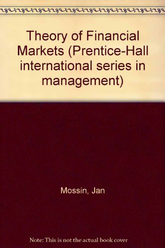 Theory of Financial Markets (Prentice-Hall international series in management): Mossin, Jan