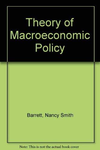 The Theory of Macroeconomic Policy: Barrett, Nancy
