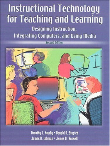 9780139140525: Instructional Technology for Teaching and Learning: Designing Instruction, Integrating Computers, and Using Media