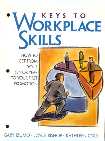9780139140860: Keys to Workplace Skills: How to Get from Your Senior Year to Your First Promotion