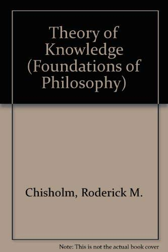 9780139141683: Theory of Knowledge (Foundations of Philosophy)