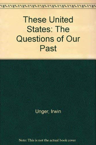 9780139143007: These United States: The Questions of Our Past