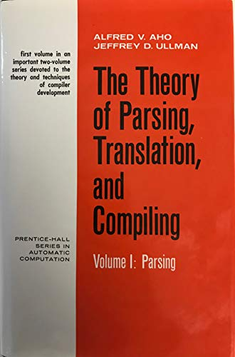 Theory of Parsing, Translation and Compiling (2 Volumes complete). I: Parsing; II: Compiling