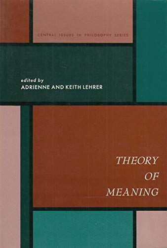 9780139145803: Theory of Meaning (Central Issues in Philosophy Series)