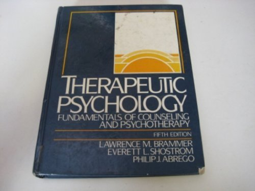 Therapeutic Psychology: Fundamentals of Counseling and Psychotherapy: Lawrence Brammer, Everett