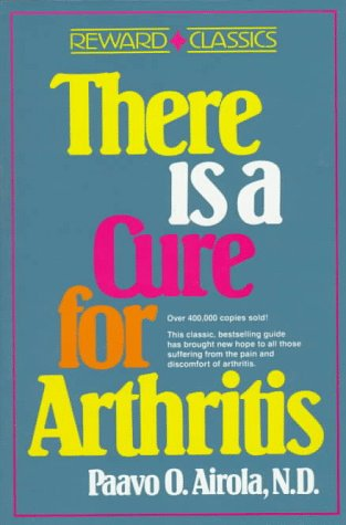 9780139146985: There is a Cure for Arthritis